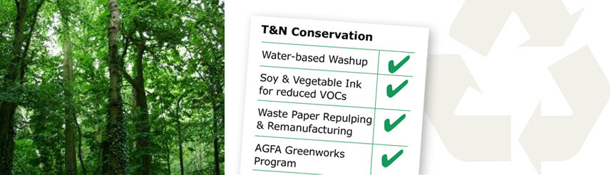 A photo of a forest, a picture of T&N's environmental reportcard with check marks for Water-based Washup, Soy & Vegetable Ink for reduced VOCs, Waste Paper Repulping and Remanufacturing, and AGFA Greenworks program, all in front of a cyclical recycling arrow